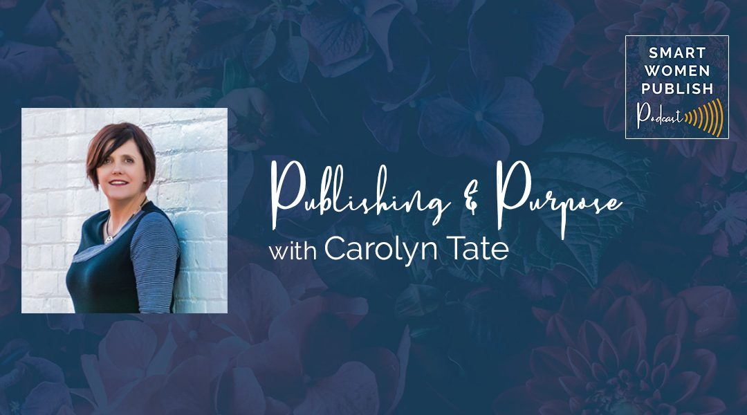 Publishing & Purpose with author, Carolyn Tate